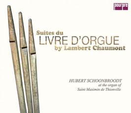 Lambert Chaumont: Livre d'Orgue (2CD, Pourpre)