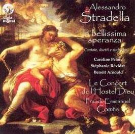 Alessandro Stradella: La bellissima speranza, Cantate, duetti e sinfonie (Ligia Digital)