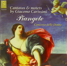 Giacomo Carissimi: Piangete, Cantatas & motets (Signum)
