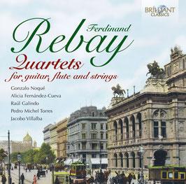 Ferdinand Rebay: Quartets for guitar, flute and strings (Brilliant)