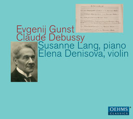 Evgenij Gunst, Claude Debussy: Werke für Violine und Klavier (Oehms)
