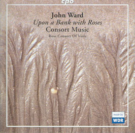 John Ward: Upon a Bank with Roses (CPO)