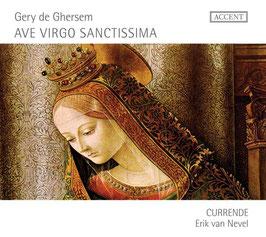 Gery de Ghersem: Ave Virgo Sanctissmia (Accent)