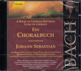Johann Sebastian Bach: Ein Choralbuch für Johann Sebastian, Am Morgen / Von Lob & Dank / Vom christlichen Leben (Hänssler)