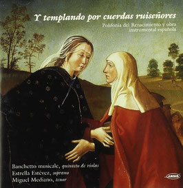 Y templando por cuerdas ruiseñores, Polifonia del Renacimiento y obra instrumental española (Arsis)