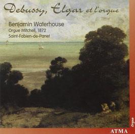 Claude Debussy, Edward Elgar et l'Orgue (Atma)