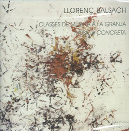 Llorenc Balsach: Classes de musica a la granja (Phonos)