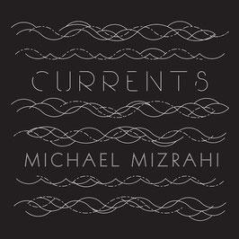Michael Mizrahi: Currents (New Amsterdam)