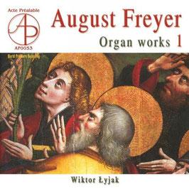 August Freyer: Organ Works (Acte Préalable)