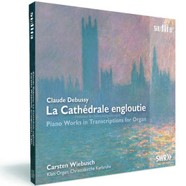 Claude Debussy: La Cathédrale engloutie, Piano Works in Transcription for Organ (Audite)