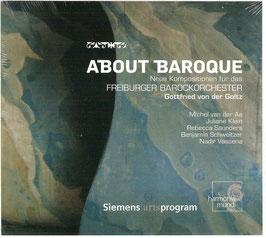 About Baroque, Neue Kompositionen für das Freiburger Barockorchester: Michel van der Aa, Juliane Klein, Rebecca Saunders, Benjamin Schweitzer, Nadir Vassena (2CD, Harmonia Mundi)