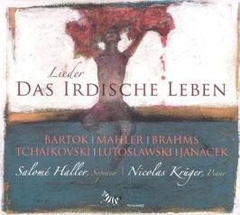 Das Irdische Leben, Lieder Bartok, Mahler, Brahms, Tchaikovsky, Lutoslawski, Janacek (ZigZag)