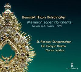 Benedikt Anton Aufschnaiter: Memnon sacer ab oriente, Vesper op. 5, Passau 1709 (Pan Classics)