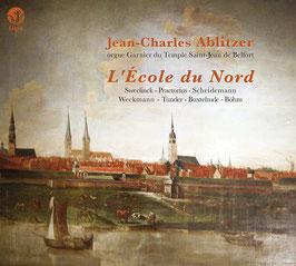 L'École du Nord: Sweelinck, Praetorius, Scheidemann, Weckmann, Tunder, Buxtehude, Böhm (Ligia Digital)