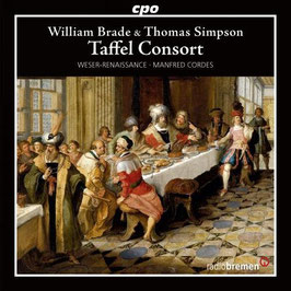 William Brade, Thomas Simpson: Taffel Consort (CPO)