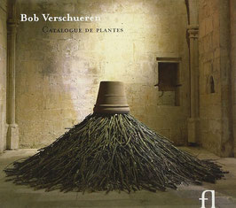 Bob Verschueren: Catalogue de Plantes, Un travail sonore de plasticien de l'artichaut au roseau (Fuga Libera)