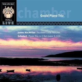 James MacMillan: Fourteen Little Pictures, Franz Schubert: Piano Trio in E flat major D. 929 (Wigmore Hall Live)