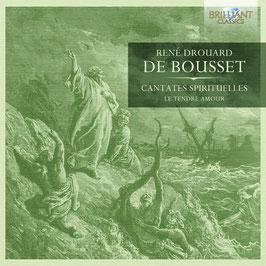 René Drouard de Bousset: Cantates Spirituelles (Brilliant)