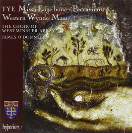 Christopher Tye: Missa Euge bone, Peccavimus, Western Wynde Mass (Hyperion)