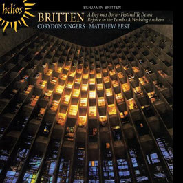 Benjamin Britten: A Boy was Born, Festival Te Deum, Rejoice in the Lamb, A Wedding Anthem (Hyperion Helios)