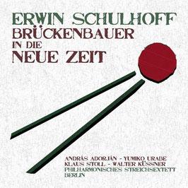 Erwin Schulhoff: Brückenbauer in die Neue Zeit (Phil.harmonie)