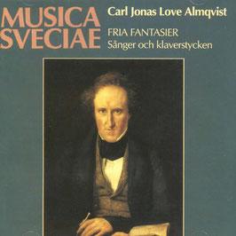 Carl Jonas Love Almqvist: Fria Fantasier, Sanger och klaverstycken (Musica Sveciae)