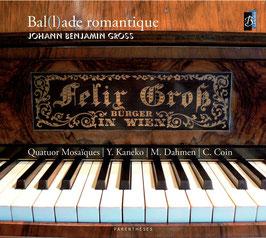 Johann Benjamin Gross: Bal(l)ade romantique (Laborie)