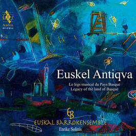 Euskel Antiqva, Legacy of the land of Basque (SACD, Alia Vox)
