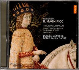 Lorenzo Il Magnifico, Trionfo di Bacco, Chants de Carnaval 1449-1492 (Naïve)