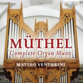 Johann Gottfried Müthel: Complete Organ Music (Brilliant)