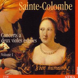 Sainte-Colombe: Concerts à deux violes esgales, Volume I (2CD, Atma)