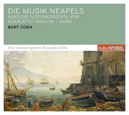 Die Musik Neapels, Barocke Flötenkonzerte von Scarlatti, Mancini, Sarri (Sony, Kulturspiegel)