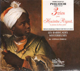 Pierre Danican Philidor: 3 Trios pour Hyacinthe Rigaud, le peintre du Roy soleil (Pierre Verany)