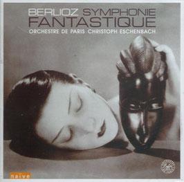 Hector Berlioz: Symphonie fantastique (Naïve)