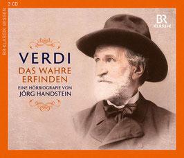 Giuseppe Verdi: Das Wahre Erfinden, Ein Hörbiografie von Jörg Handstein (3CD, BR Klassik)