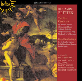 Benjamin Britten: The Five Canticles, Purcell realizations (Hyperion Helios)