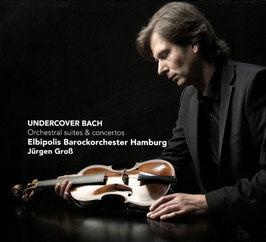 Johann Sebastian Bach: Undercover Bach, Orchestral suites & concertos (Challenge Classics)