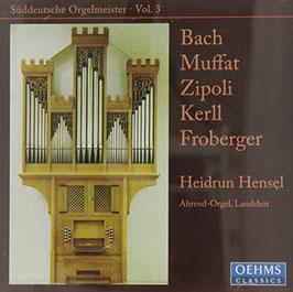 Süddeutsche Orgelmeister vol. 3: Bach, Muffat, Zipoli, Kerll, Froberger (Oehms)