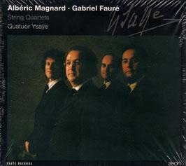Albéric Magnard, Gabriel Fauré: String Quartets (Aeon)
