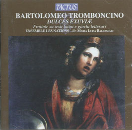 Bartolomeo Tromboncino: Dulces Exuviae (Tactus)