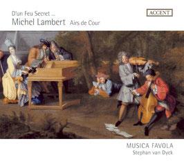 Michel Lambert: D'Un Feu Secret..., Airs de Cour (Accent)