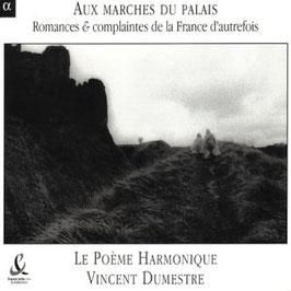 Aux Marches du Palais: Romances & complaintes de la France d'autrefouis (Alpha)