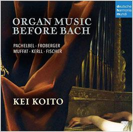 Organ Music before Bach: Pachelbel, Froberger, Muffat, Kerll, Fischer (Deutsche Harmonia Mundi)