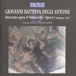 Pietro Degli Antoni: Ricercate sopra il Violoncello, Opera I, Bologna 1687 (Tactus)