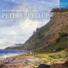 Johann Abraham Peter Schulz: Peters Bryllup (Deutsche Harmonia Mundi)