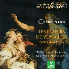 Marc-Antoine Charpentier: Les Plaisirs de Versailles, Pastoraletta (Erato)