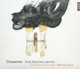 Marc-Antoine Charpentier: Trois histoires sacrées (Astrée)