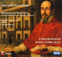 Giovanni Salvatore: Messa della Domenica versi per rispondere con l'Organo al Choro, Riccercari a quattro voci, Toccate, Canzoni francesi (Glossa)
