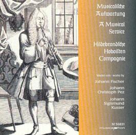 Musicalische Aufwartung: Fischer, Pez, Kusser (Musicaphon)
