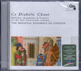 Ce Diabolic Chant, Ballades, Rondeaus & Virelais of the late fourteenth century (L'Oiseau-Lyre)